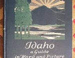 Idaho: a Guide in Word and Picture