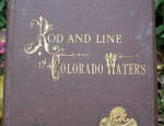 (Sold) – Rod and Line in Colorado Waters