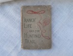 "(Sold) Signed Teddy Roosevelt – ""Ranch Life and the Hunting Trail"""