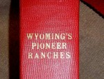 Wyoming's Pioneer Ranches